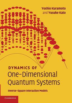 Dynamics of One-Dimensional Quantum Systems By Kuramoto, Yoshio/ Kato, Yusuke