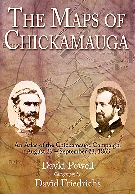 The Maps of Chickamauga By Powell, David A./ Friedrichs, David A. (ILT)